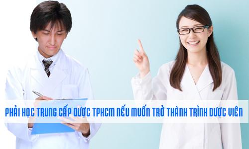 Phải học Trung cấp Dược TPHCM nếu muốn trở thành Trình Dược viên