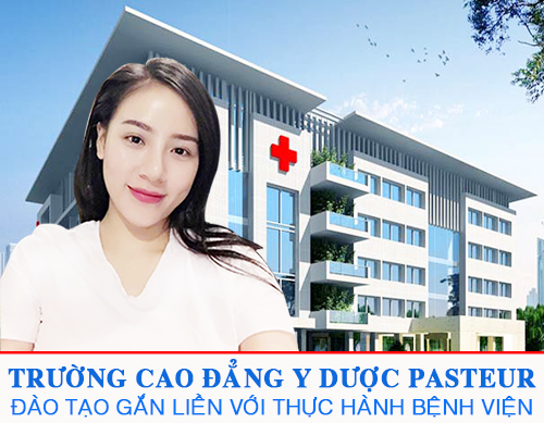 Trường Cao đẳng Y Dược Pasteur đào tạo gắn liên bệnh viện