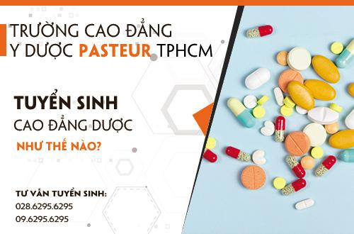 Trường cao đẳng Y Dược Pasteur TPHCM tuyển sinh như thế nào?