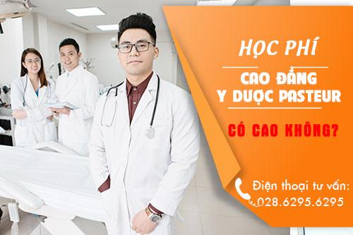 cao đẳng Y Dược Pasteur có thu học phí cao hay không