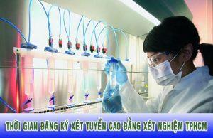 Thời gian đăng ký xét tuyển Cao đẳng xét nghiệm TPHCM