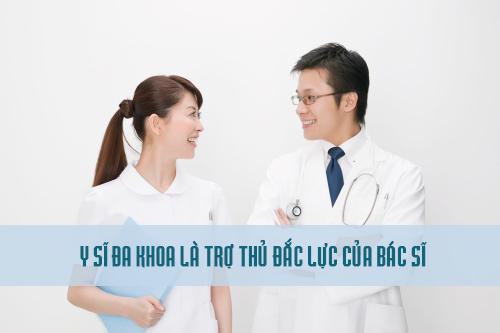 Y sĩ đa khoa là trợ lý đắc lực của bác sĩ
