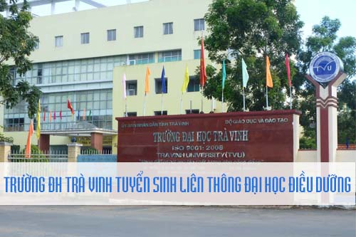 Trường ĐH Trà Vinh tuyển sinh liên thông Đại học ngành Điều Dưỡng