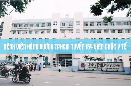 Bệnh viện Hùng Vương tuyển 164 viên chức y tế