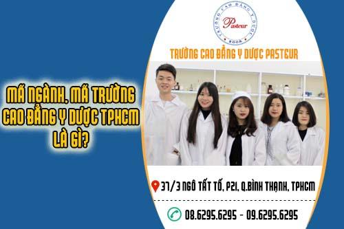 Mã ngành, mã trường Cao đẳng Y Dược TPHCM là gì?