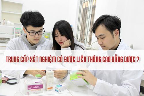 Trung cấp Xét nghiệm có thể liên thông lên Cao đẳng Dược không?