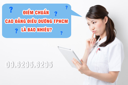 Điểm chuẩn Cao đẳng Điều dưỡng TPHCM là bao nhiêu?