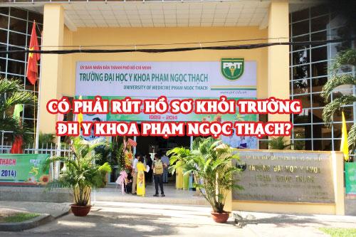 Có nên rút hồ sơ khỏi trường ĐH Y Khoa Phạm Ngọc Thạch?