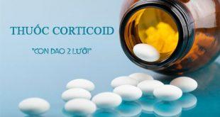 Thuốc Corticoid quý nhưng vẫn rất nguy hiểm khi sử dụng