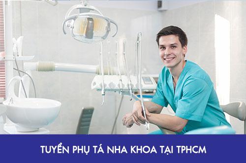 Tuyển dụng phụ tá nha khoa làm việc tại TpHCM