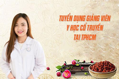 Tuyển dụng giảng viên y học cổ truyền làm việc tại TPHCM