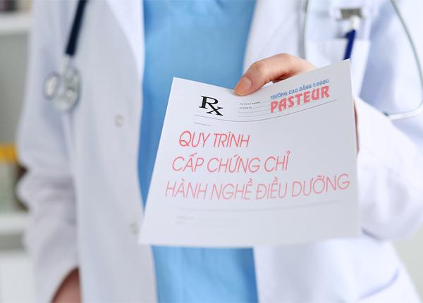 Hướng dẫn sinh viên làm thủ tục xin cấp chứng chỉ hành nghề Điều dưỡng